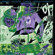 Cabaret Voltaire – Chance Versus Causality